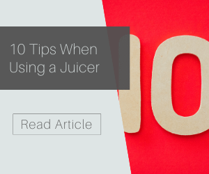 10 Tips When Using a Juicer